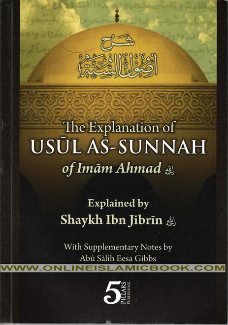 The Explanation of Usul As-Sunnah Of Imam Ahmad