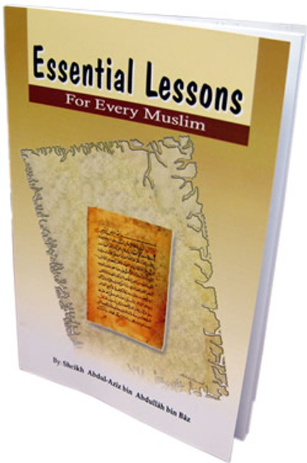 Essential Lessons for Every Muslim By Abdul Aziz bin Abdullah bin Baz,9789960899275,