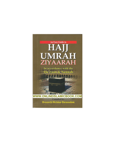 An Easy Guide to Hajj Umrah and Ziyaarah