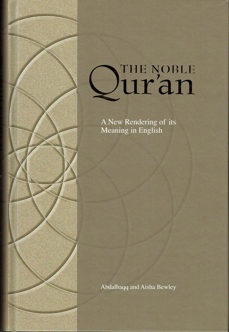 The Noble Quran A New Rendering of its Meaning in English