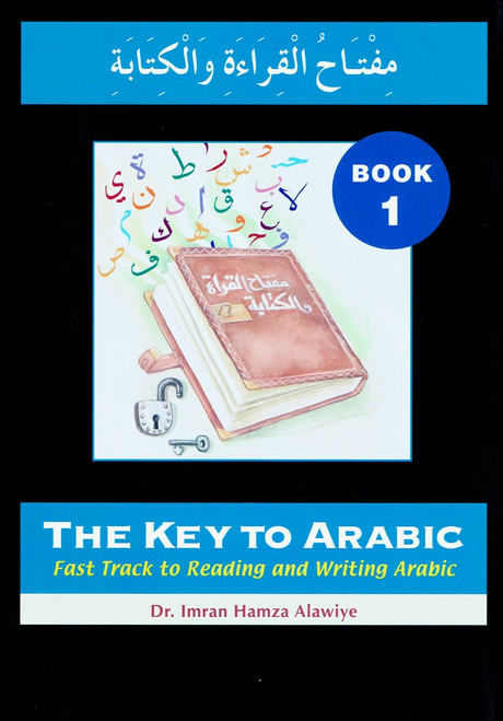 The Key to Arabic Book 1 Fast Track to Reading and Writing Arabic