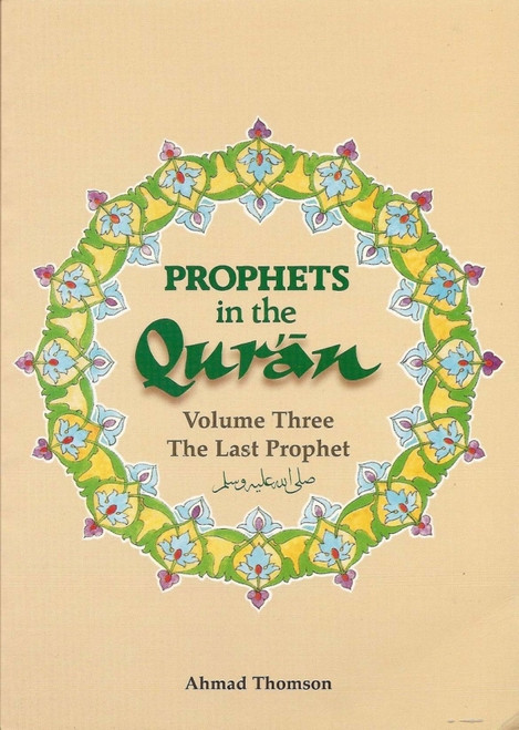 Prophets in the Quran Vol 3 By Ahmad Thomson