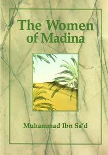 The Women of Madina By Muhammad ibn Sa'd