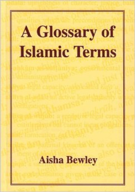 A Glossary of Islamic Terms By Aisha Bewley