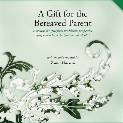 A Gift For The Bereaved Parent By Zamir Hussain,9781842001172,