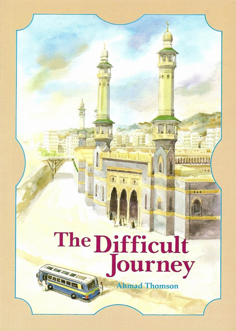 The Difficult Journey By Ahmad Thomson