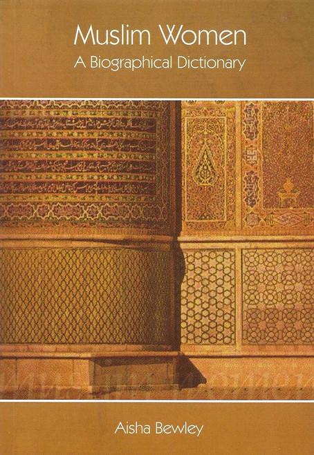 Muslim Women A Biographical Dictionary