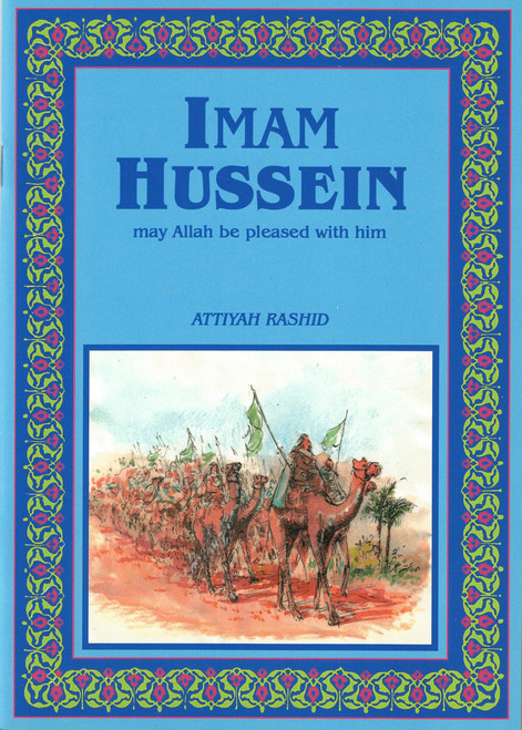 Imam Hussein (ra) By Attiyah Rashid,9780907461968,