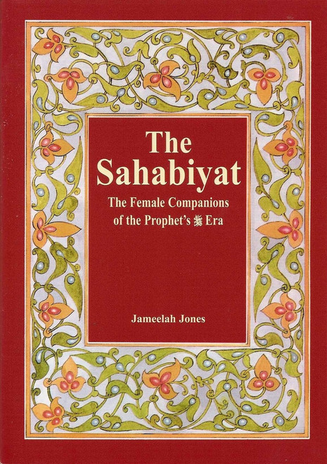The Sahabiyat (ra) Jameelah Jones,9781842000748,