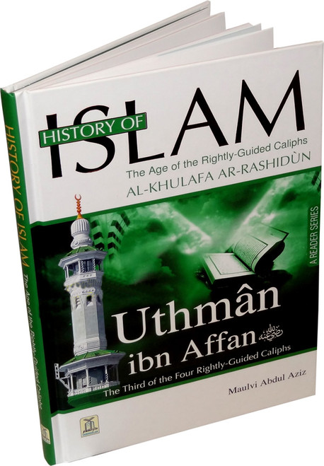 History Of Islam A Reader Series Uthman ibn Affan (R) By molvi Abdul Aziz