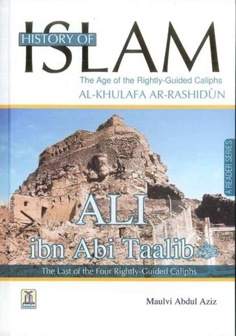 History Of Islam A Reader Series Ali Ibn Talib  By molvi Abdul Aziz