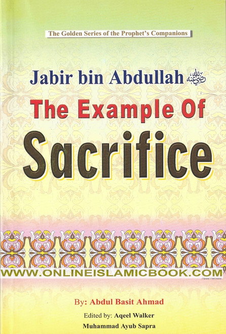Jabir bin Abdullah (R) The Example of Sacrifice