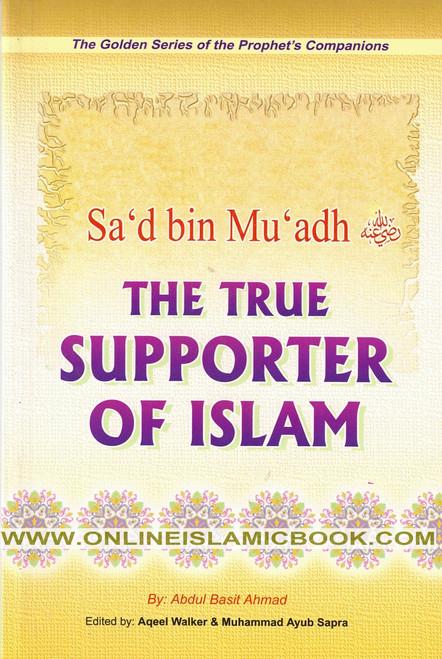 Sad bin Muadh (R) The True Supporter of Islam