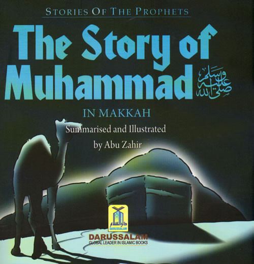 Story of Muhammad (SAW) in Makkah By Abu Zahir (Stories Of The Prophets)