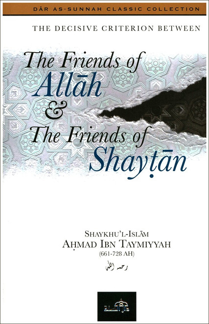 Friends of Allah & the Friends of Shaytan