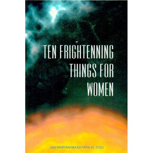Ten Frightenning Things For Women