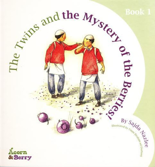 Acorn and Berry Book 1 ( The Twins and the Mystery of the Missing Berries by Sajda Nazlee )