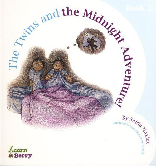 Acorn and Berry Book 2 The Twins and the Midnight Adventure by Sajda Nazlee