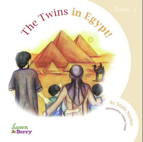 Acorn and Berry Book 3 The Twins in Egypt by Sajda Nazlee