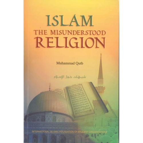 Islam The Misunderstood Religion