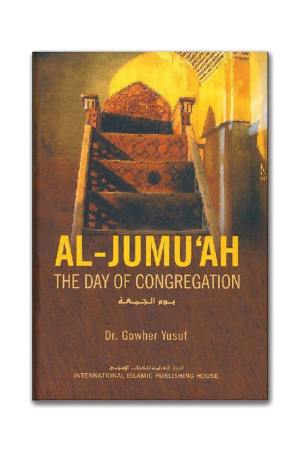Al Jumuah The Day of Congregation