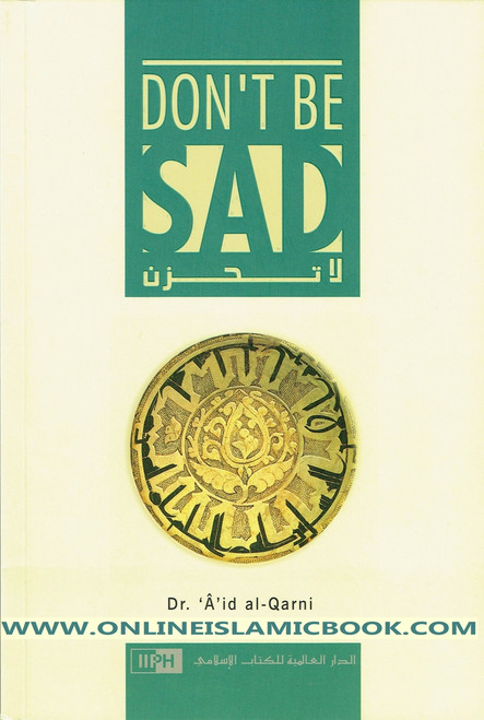 Don't Be Sad By Aaidh ibn Abdullah al-Qarni
