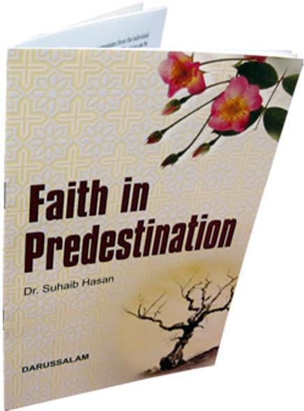 Faith in Predestination (Qada Wa Qadar) By Suhaib Hasan
