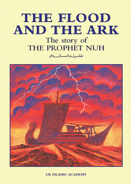 Flood And The Ark The Story of The Prophet Nuh