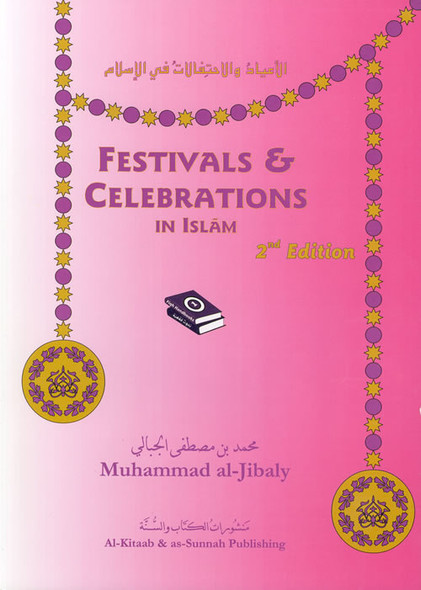 Festivals & Celebrations in Islam By Muhammad al-Jibaly