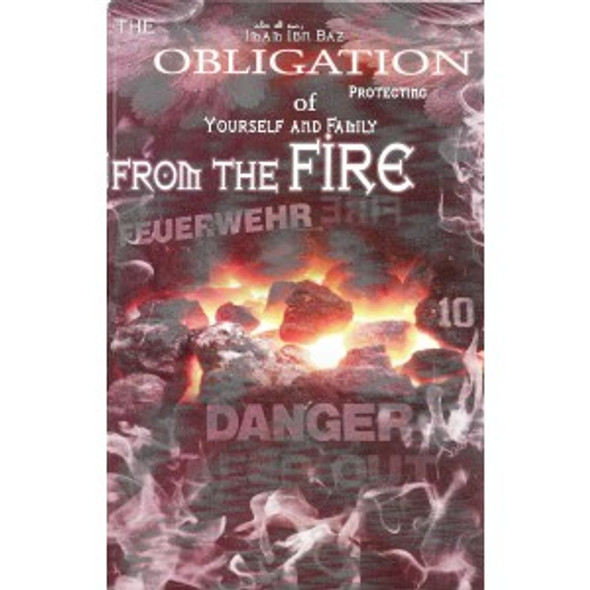 Obligation of Protecting Yourself and Family From Hell Fire