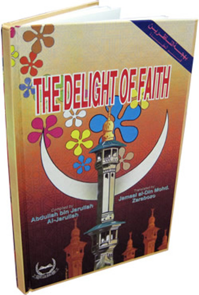 The Delight of Faith By Abdullah bin Jarullah