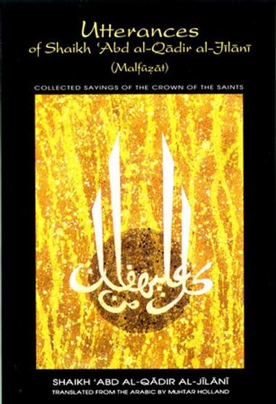 Utterances of Shaikh 'Abd al-Qadir al-Jilani (Malfuzat)