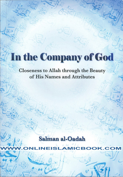In the Company of God, Closeness to Allah Through the Beauty of His Names and Attributes