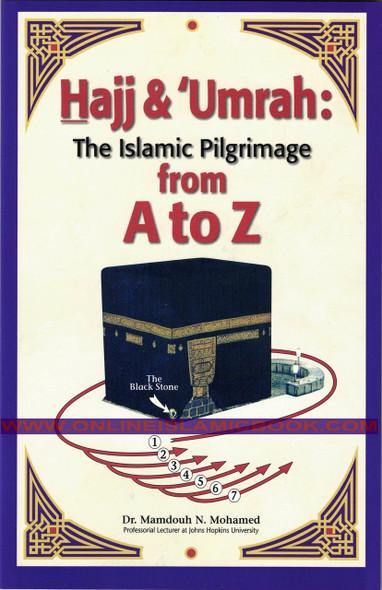 Hajj & Umrah The Islamic Pilgrimage from A to Z