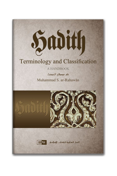 Hadith Terminology and Classification, A Handbook