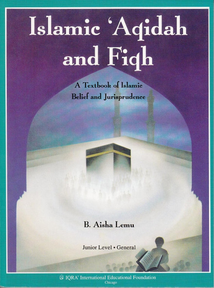 Islamic aqidah and fiqh A textbook of Islamic belief and jurisprudence