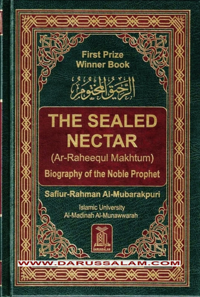 The Sealed Nectar Ar-Raheeq Al-Makhtum,Biography of Prophet Muhammad,