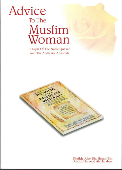 Advice to the Muslim Woman