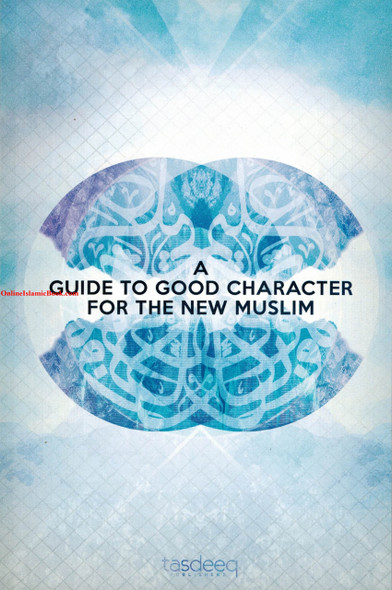 A Guide to Good Character for the New Muslim