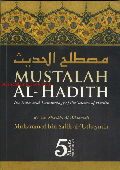 Mustalah Al Hadith The Rules and Terminology Of the Science Of Hadith