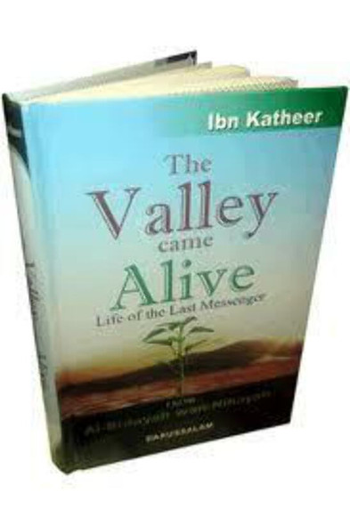 The Valley Came Alive  Life of the Last Messenger By Hafiz Ibn Katheer