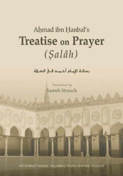 Ahmad Ibn Hanbal's Treatise on Prayer (Salah)