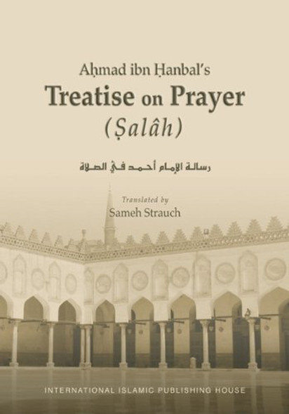 Ahmad Ibn Hanbal's Treatise on Prayer (Salah),9789960991597,