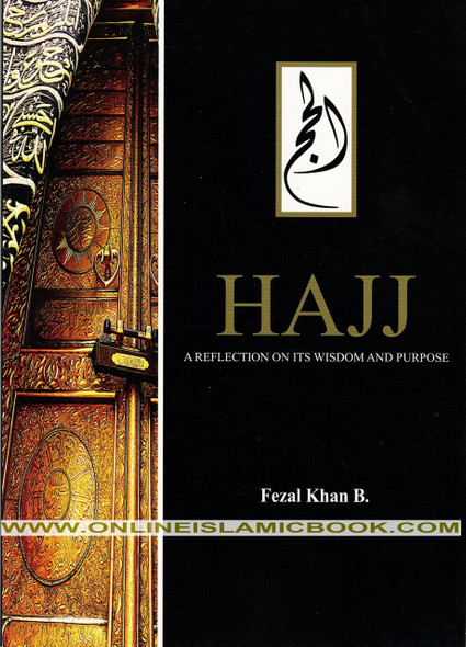 Hajj a Reflection on Its Wisdom and Purpose