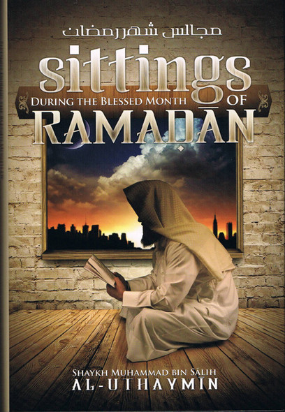 Sittings During the Blessed Month of Ramadan