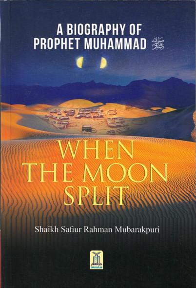 When the Moon Split (PB) By Safi-ur-Rahman al-Mubarkpuri,9789960897288,