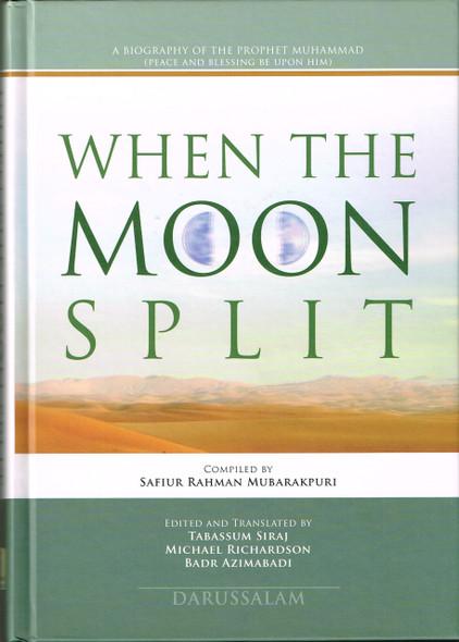 When the Moon Split (HB) By Safi-ur-Rahman al-Mubarkpuri