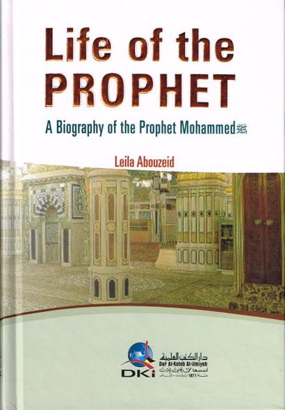 Life of the Prophet a Biography of Prophet Mahammad