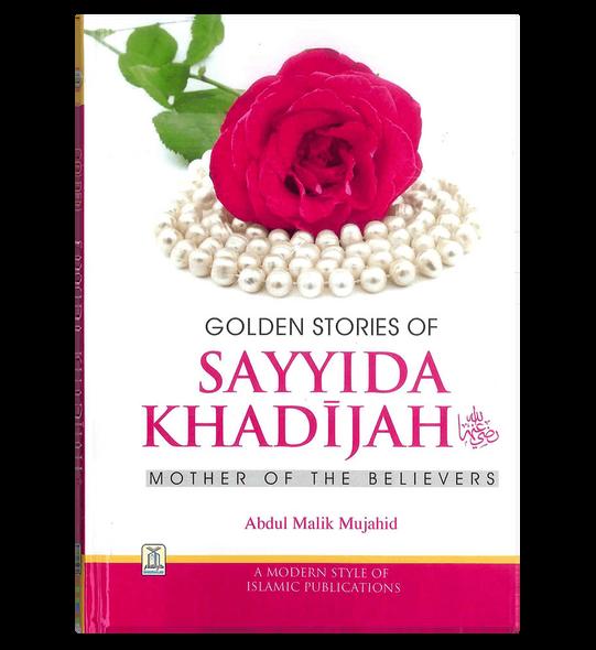 Golden Stories of Sayyida Khadijah (R)