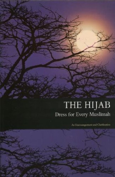 The Hijab Dress for Every Muslim An encouragement and clarification
